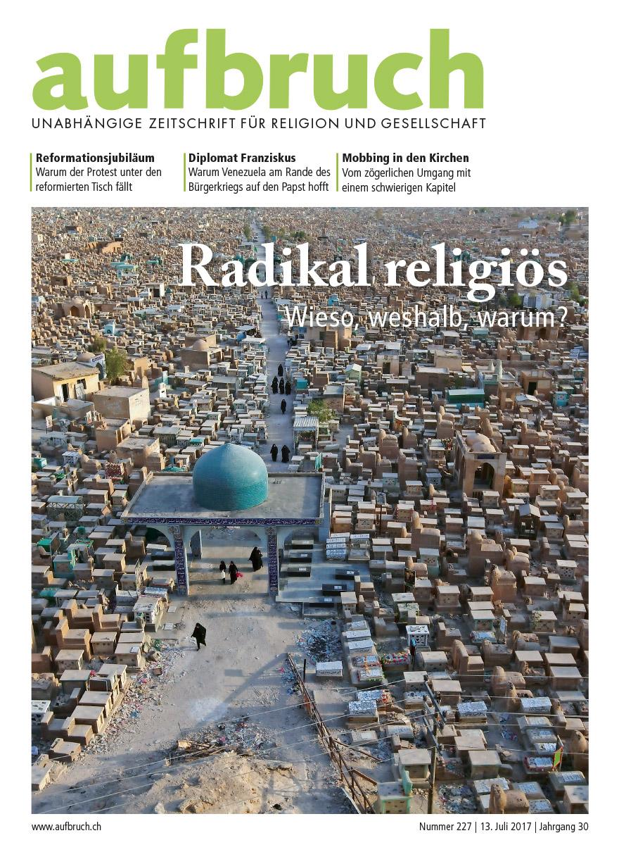 227: Radikal religiös – wieso, weshalb, warum?