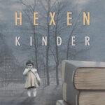 Film «Hexenkinder» – die Geschichte zwangsversorgter Heimkinder